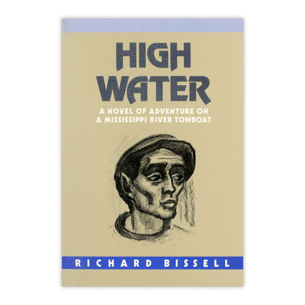 High Water: A Novel of Adventure on a Mississippi River Towboat