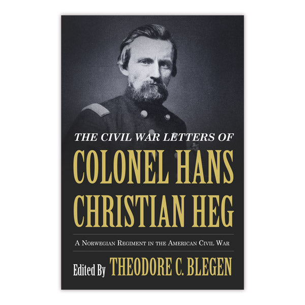 Civil War Letters of Colonel Heg