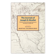 Journals of Joseph N. Nicollet: A Scientist on the Mississippi Headwaters, with Notes on Indian Life, 1836-37