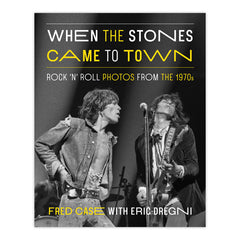 When the Stones Came to Town: Rock 'n' Roll Photos from the 1970s