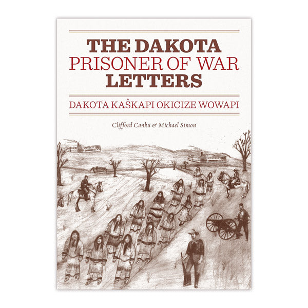 Dakota Prisoner of War Letters Dakota Kasapi Okicize Wowapi