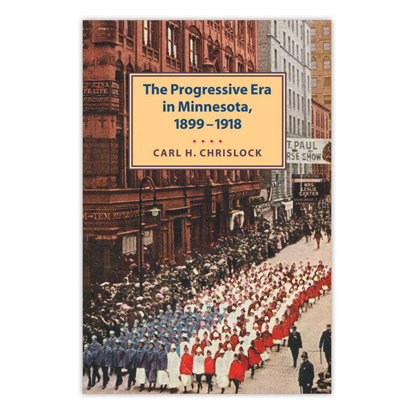 The Progressive Era in Minnesota, 1899-1918