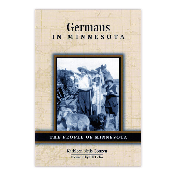 Germans in Minnesota: The People of Minnesota Series