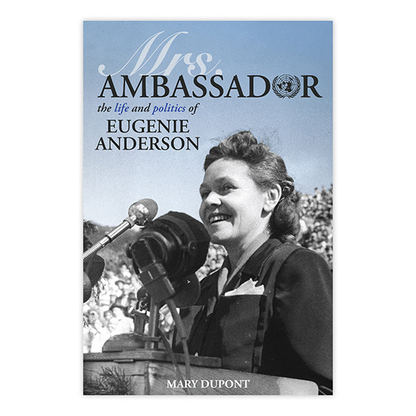 Mrs. Ambassador: The Life and Politics of Eugenie Anderson