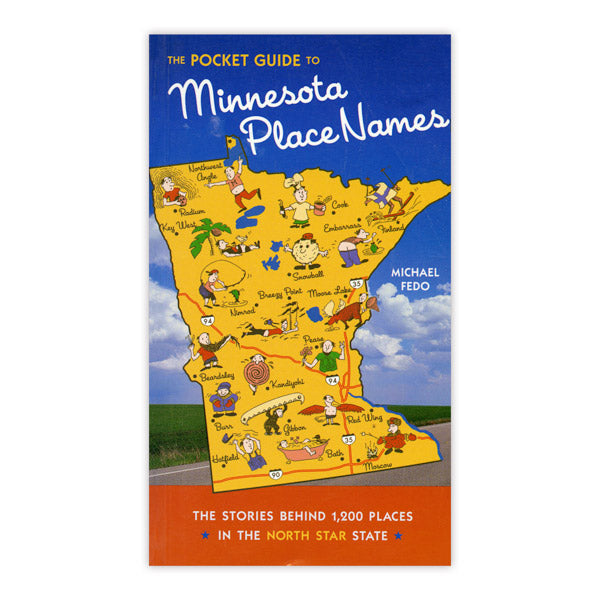 Pocket Guide to Minnesota Place Names: The Stories Behind 1,200 Places in the North Star State