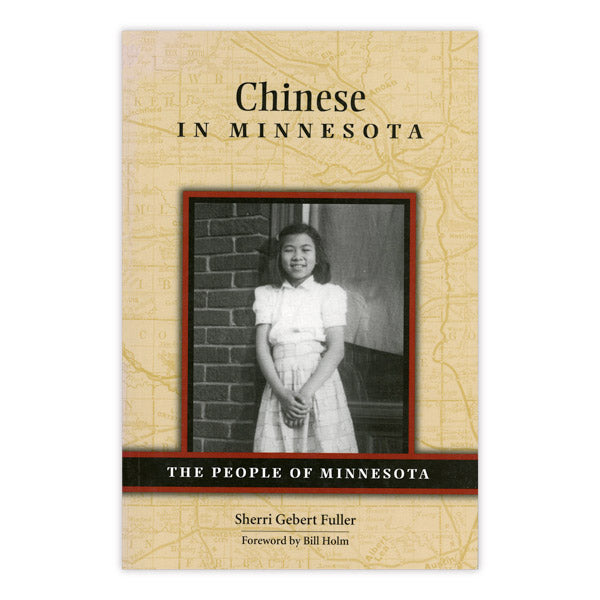 Chinese in Minnesota: The People of Minnesota Series