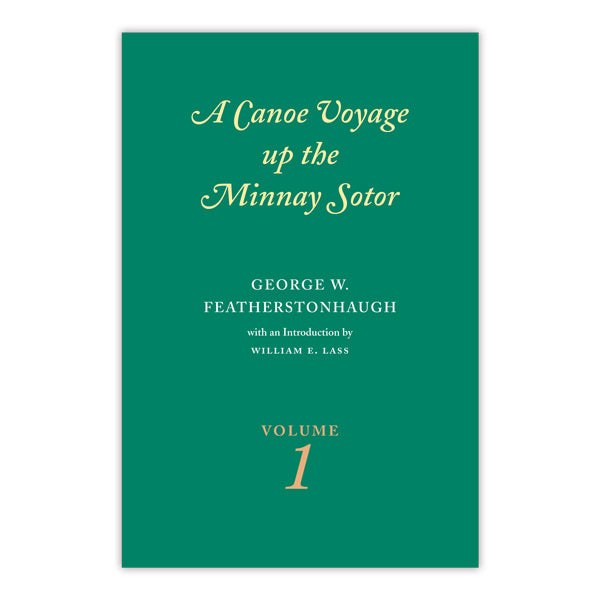 Canoe Voyage up the Minnay Sotor, Volume 1
