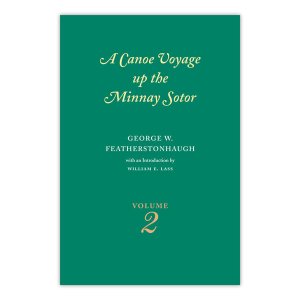 Canoe Voyage up the Minnay Sotor, Volume 2