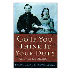 Go If You Think It Your Duty: A Minnesota Couple's Civil War Letters