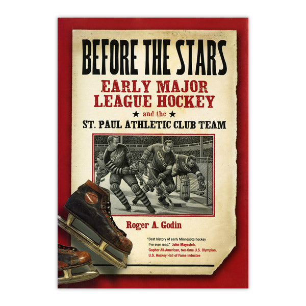 Before the Stars: Early Major League Hockey and the St. Paul Athletic Club Team