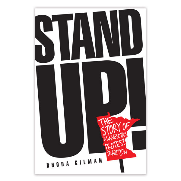 Stand Up! The Story of Minnesota's Protest Tradition
