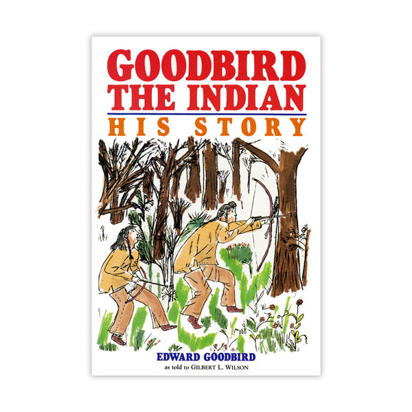 Goodbird the Indian: His Story