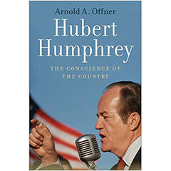 Hubert Humphrey: Conscience of the Country
