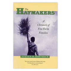 The Haymakers: A Chronicle of Five Farm Families