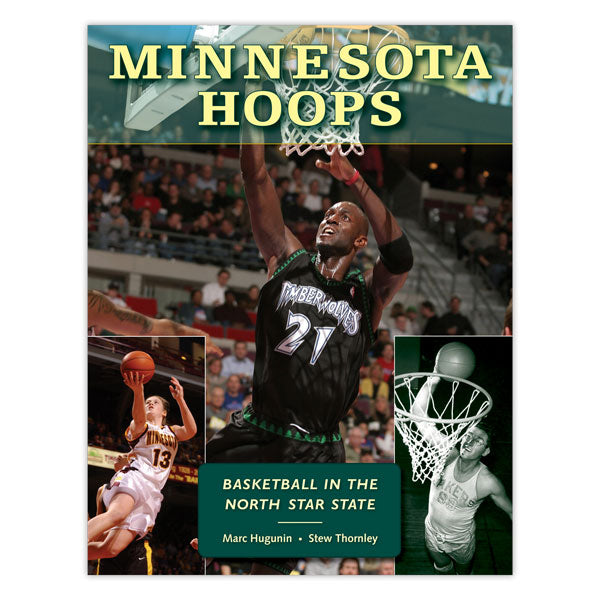 Minnesota Hoops: Basketball in the North Star State