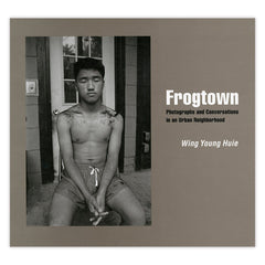 Frogtown: Photographs and Conversations in an Urban Neighborhood