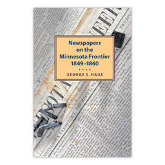 Newspapers on the Minnesota Frontier, 1849-1860