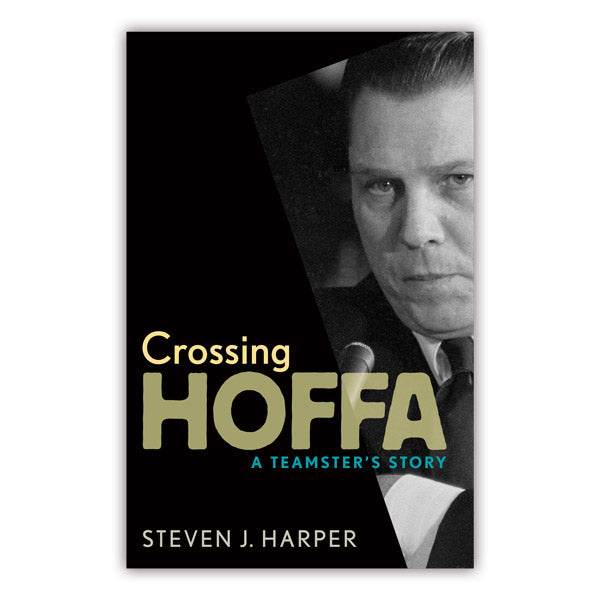 Crossing Hoffa: A Teamster