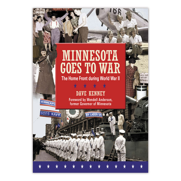 Minnesota Goes to War: The Home Front during World War II