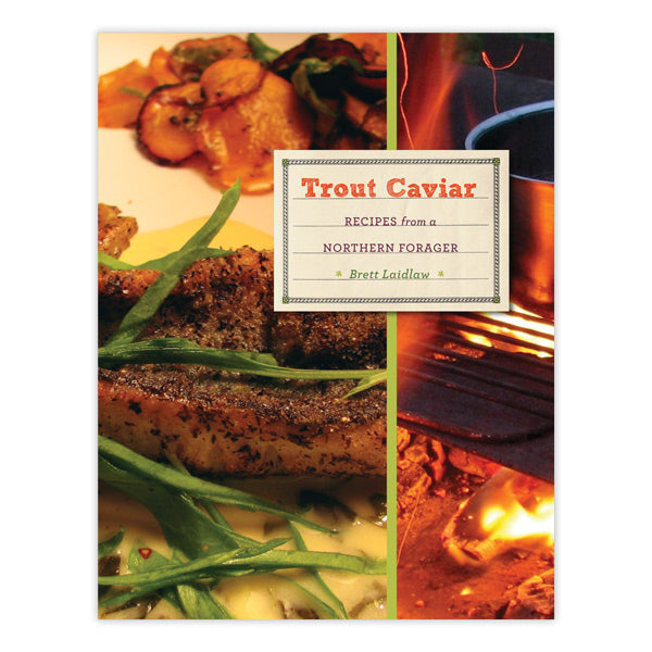 Trout Caviar: Recipes from a Northern Forager