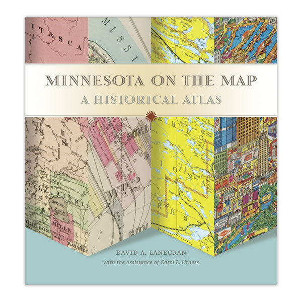 Minnesota on the Map: A Historical Atlas (November 2019)