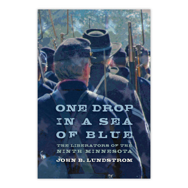 One Drop in a Sea of Blue: The Liberators of the Ninth Minnesota