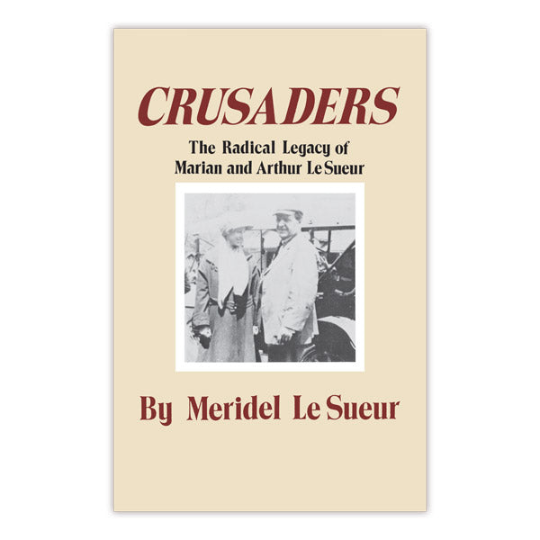 Crusaders: The Radical Legacy of Marian and Arthur Le Sueur