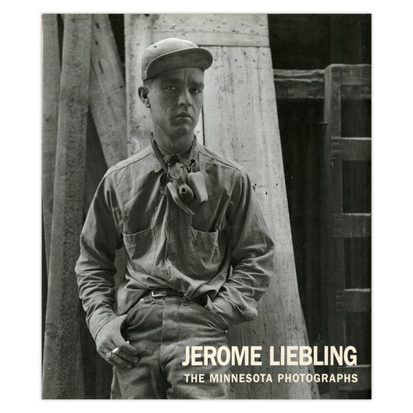 Jerome Liebling: The Minnesota Photographs, 1949-1969
