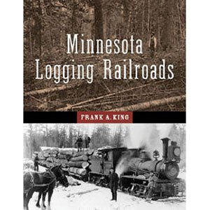 Minnesota Logging Railroads