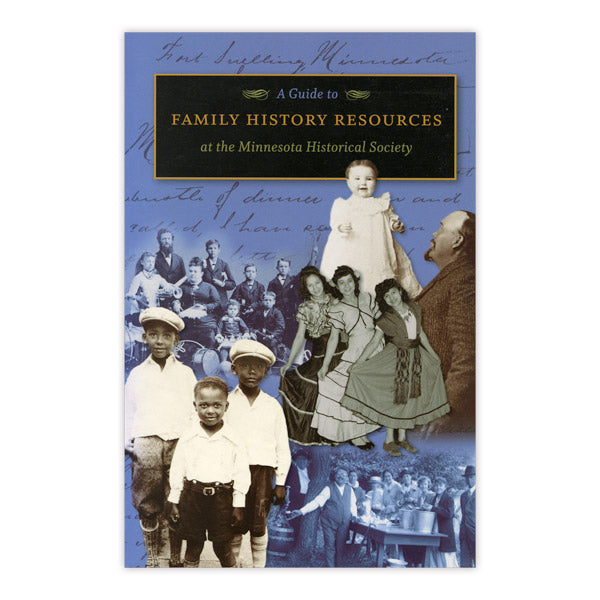 Guide to Family History Resources at the Minnesota Historical Society