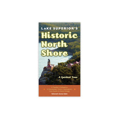 Lake Superior's Historic North Shore: A Guided Tour
