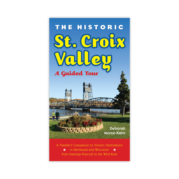 Historic St. Croix Valley: A Guided Tour