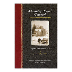 Country Doctor's Casebook: Tales from the North Woods