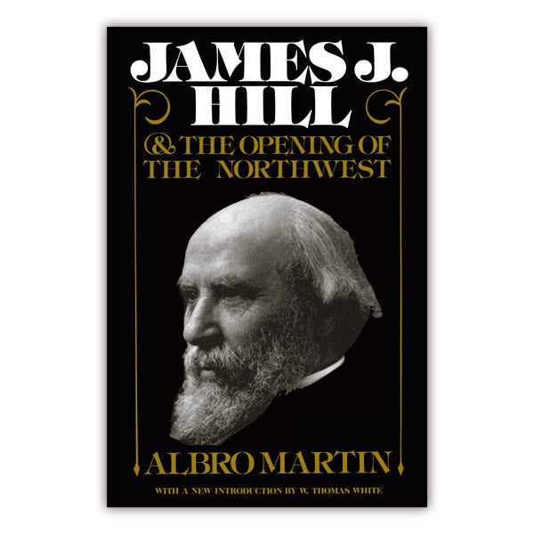 James J. Hill and the Opening of the Northwest