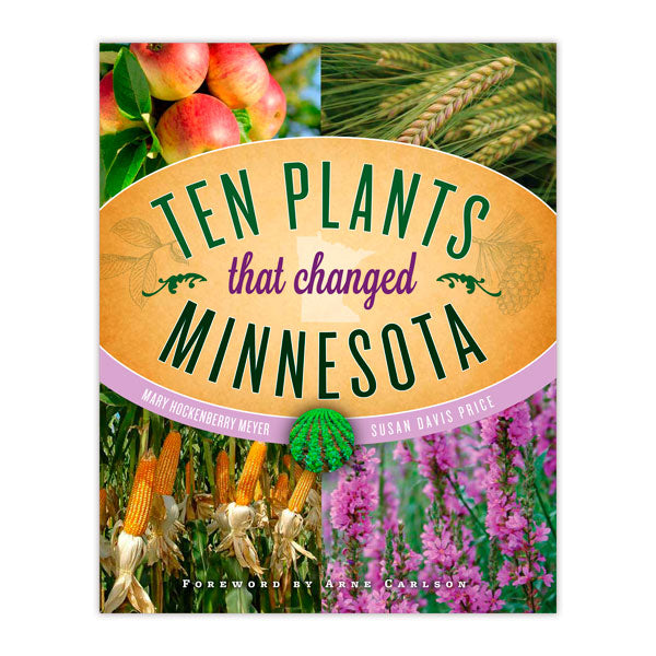 Ten Plants that Changed Minnesota