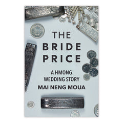Bride Price, The: A Hmong Wedding Story