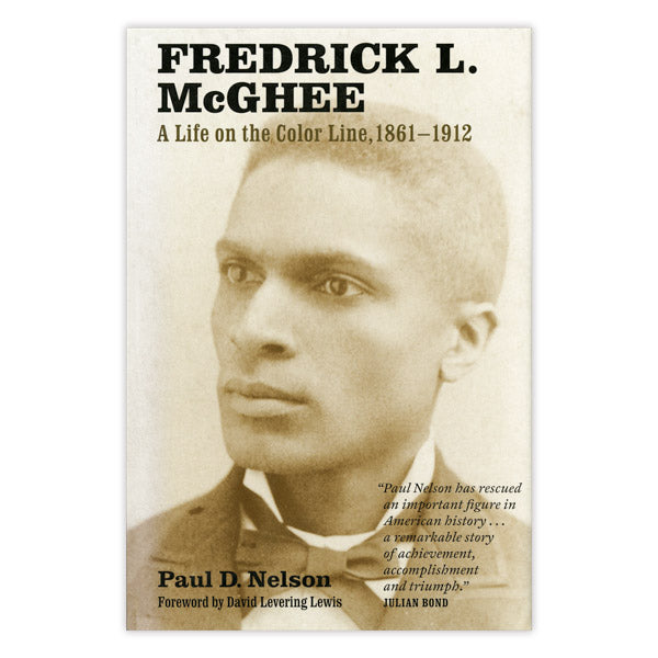 Fredrick L. McGhee: A Life on the Color Line, 1861-1912