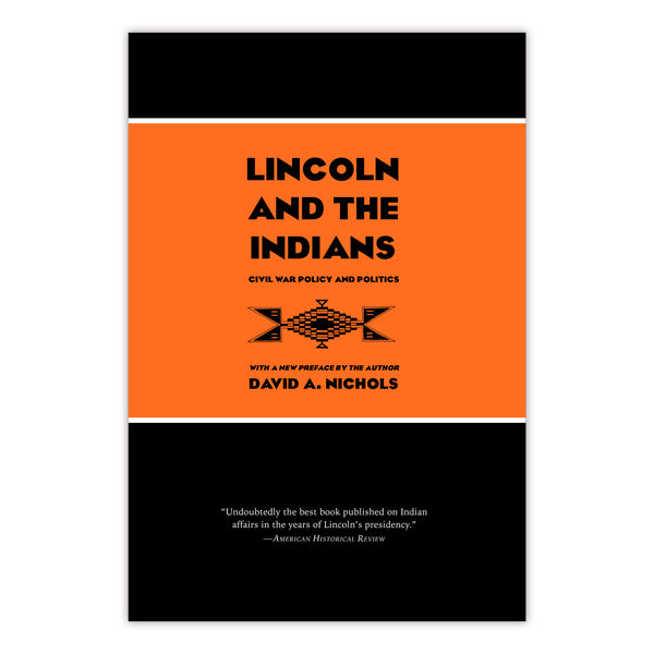 Lincoln and the Indians: Civil War Policy and Politics