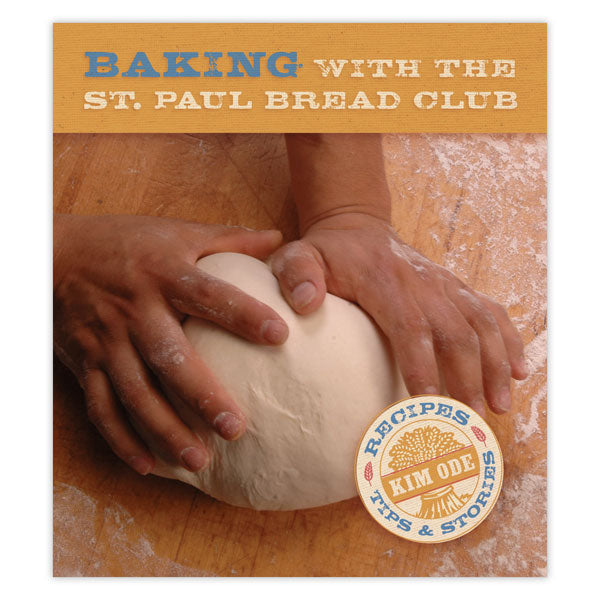 Baking with the St. Paul Bread Club: Recipes, Tips, and Stories