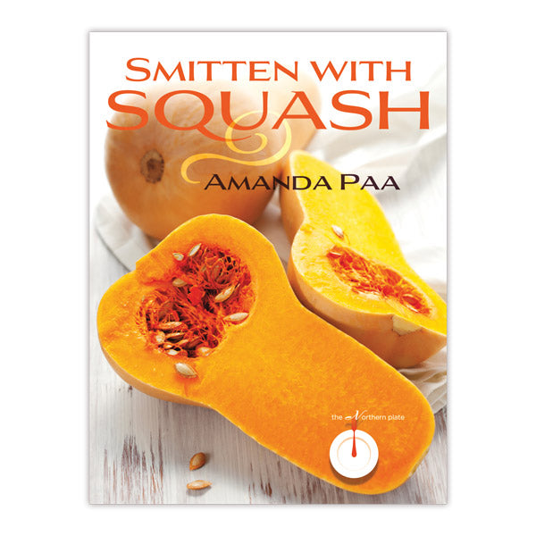 Smitten with Squash (Northern Plate Series)