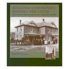 Building Community, Keeping the Faith: German Catholic Vernacular Architecture in a Rural Minnesota Parish
