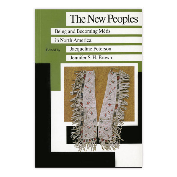 The New Peoples: Being and Becoming Metis in North America