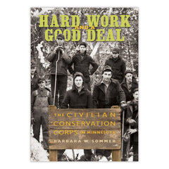 Hard Work and a Good Deal: The Civilian Conservation Corps in Minnesota