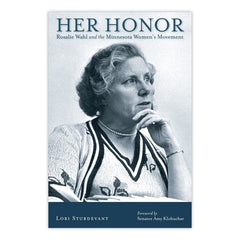 Her Honor: Rosalie Wahl and the Minnesota Women's Movement