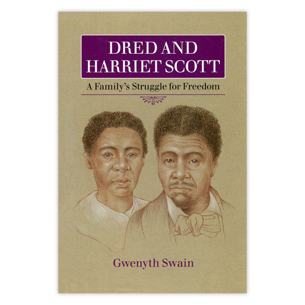 Dred and Harriet Scott: A Family