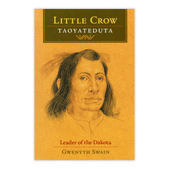 Little Crow: Leader of the Dakota