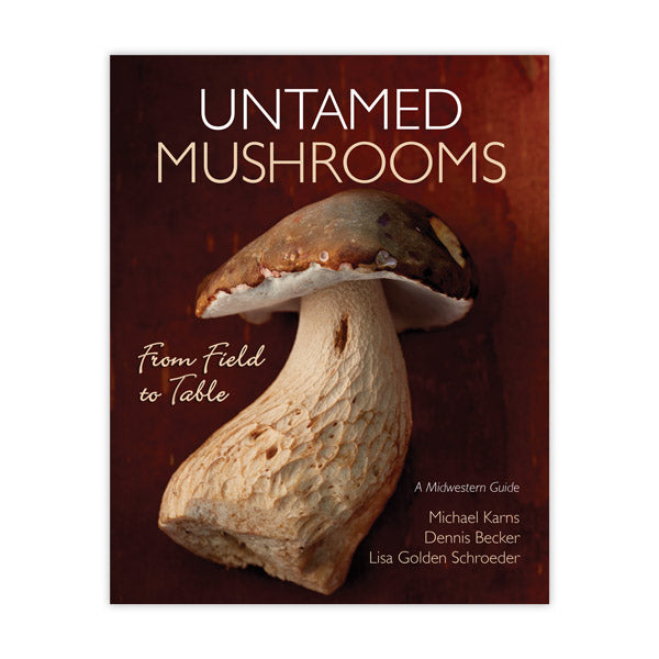 Untamed Mushrooms: From Field to Table