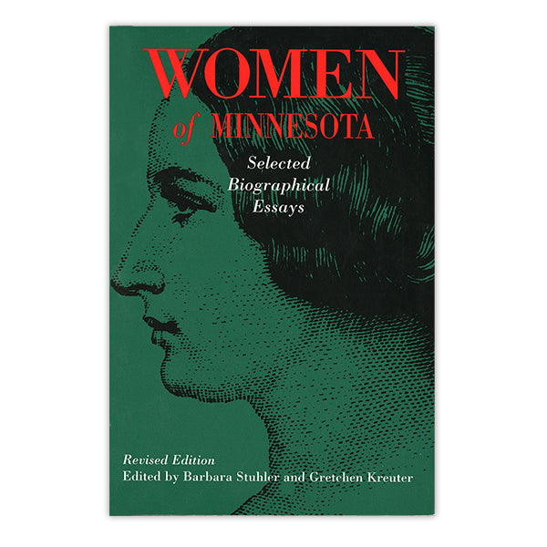 Women of Minnesota: Selected Biographical Essays, New Revised Edition