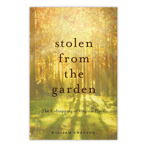 Stolen from the Garden: The Kidnapping of Virginia Piper
