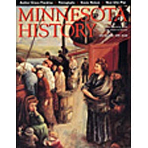 Minnesota History Quarterly Summer 1999 (56:6)